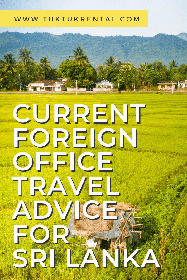 Current foreign office travel advice for Sri Lanka TukTuk Rental - Is Sri Lanka safe - Travel Advisory - Backpacking - Vacation - Holiday