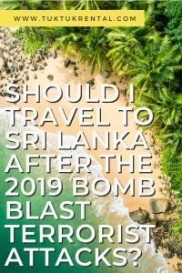 Should I travel to Sri Lanka after the 2019 bomb blast terrorist attacks?