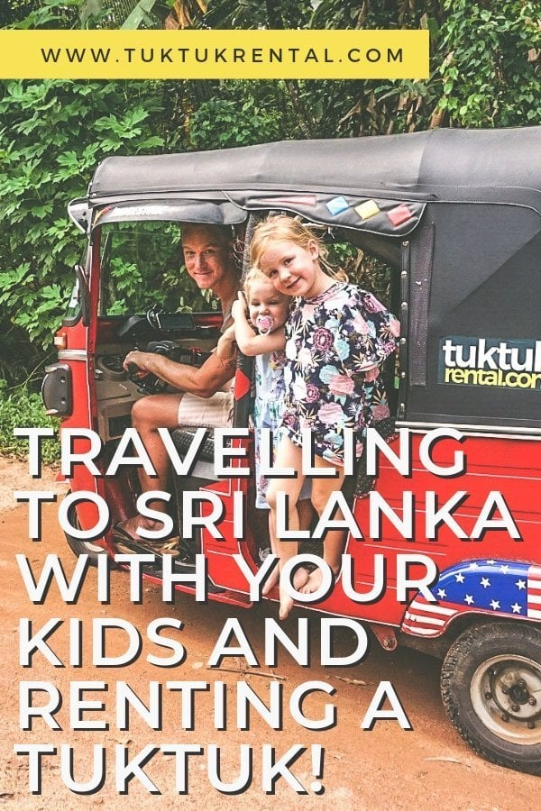 Travelling to Sri Lanka with your kids and renting a tuktuk!